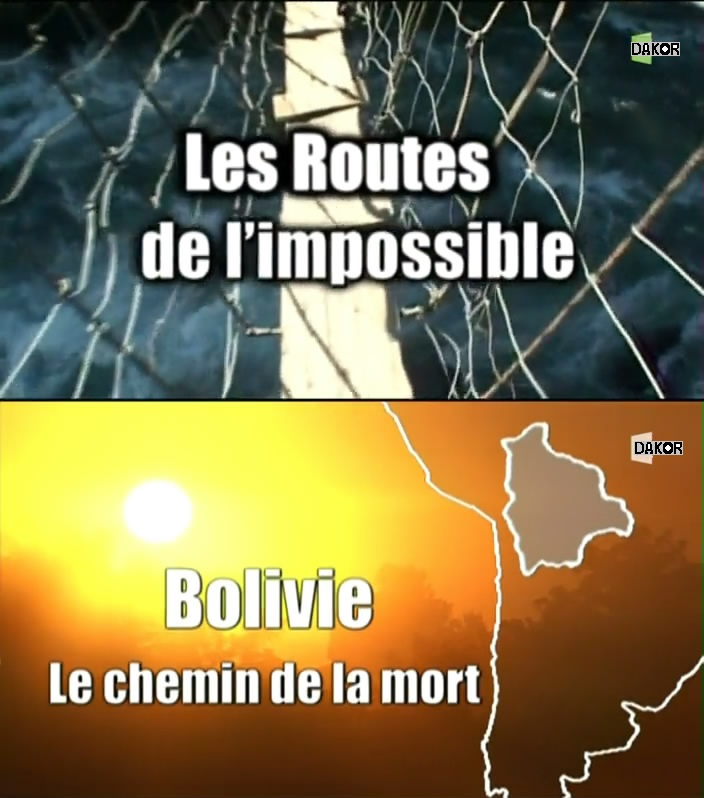 Les routes de l'impossible - Bolivie, le chemin de la mort [TVRIP]