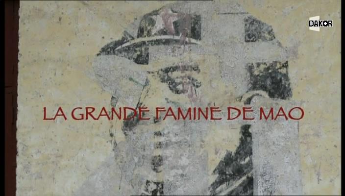 La grande famine de Mao [TVRIP]
