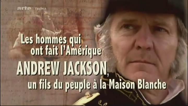 Les hommes qui ont fait l'Amérique - Andrew Jackson, un fils du peuple à la Maison-Blanche [TVRIP]