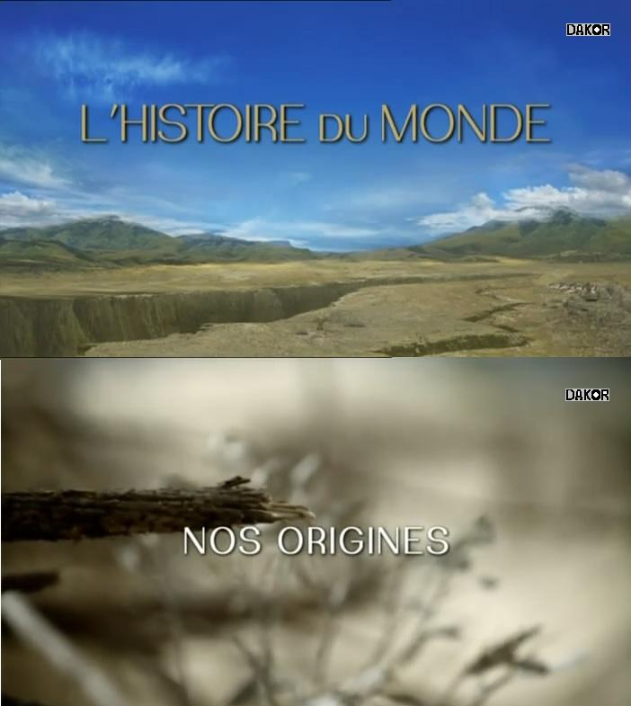 L'histoire du monde: Nos Origines [TVRIP]