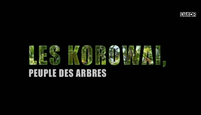 Les Korowai, peuple des arbres [TVRIP]