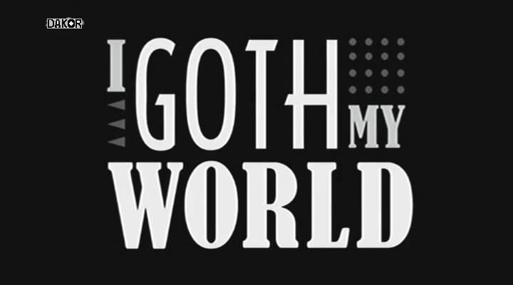 I Goth my World - Immersion dans le milieu gothique [TVRIP]