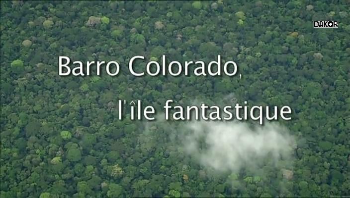 Barro Colorado, l'île fantastique [TVRIP]