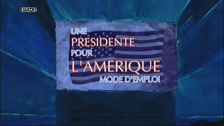 Une présidente pour l'Amérique - Mode d'emploi [TVRIP]
