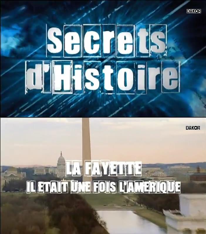 Secrets d'histoire - La Fayette, il était une fois l'Amérique - 06.11.2012 [TVRIP]