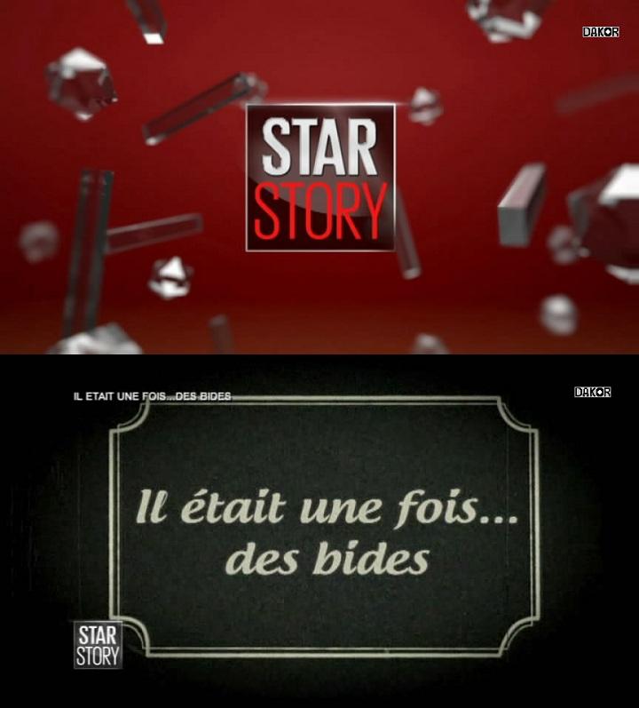 Star Story - Il était une fois... des bides [TVRIP]