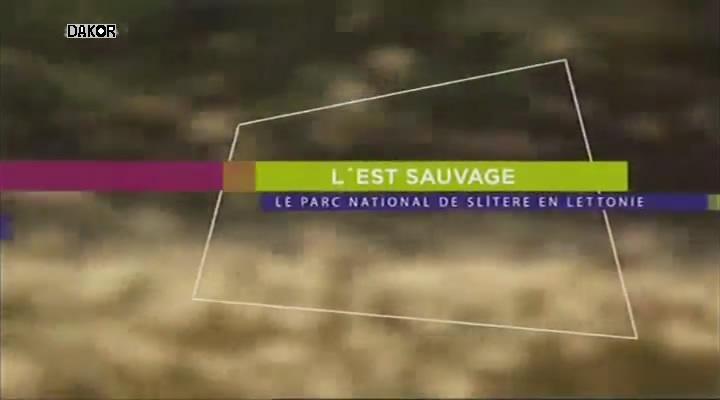 L'Est sauvage - Le parc national de Slitere en Lettonie [TVRIP]