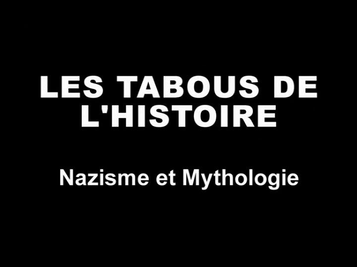 Les tabous de l'histoire - Nazisme et mythologie [HDTV]