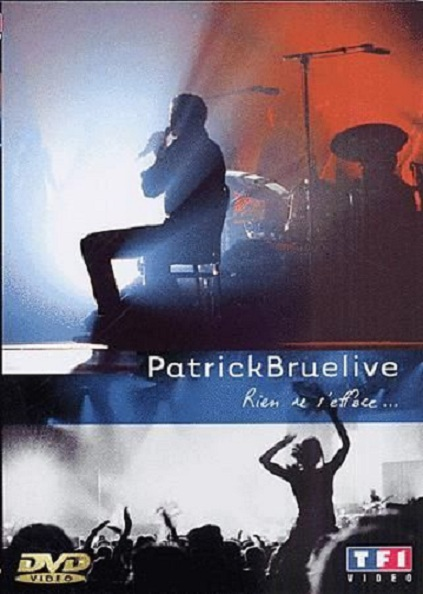 Patrick Bruel - Rien ne s'efface - Concert Live [DVDRIP]