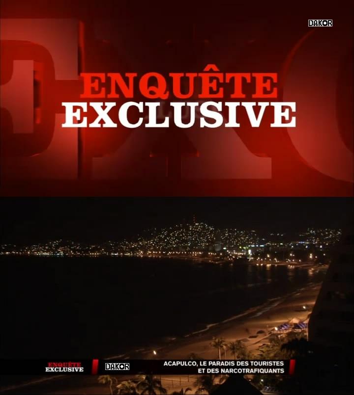 Enquête exclusive - Acapulco, le paradis des touristes et des narcotrafiquants  - 18/11/2012 [TVRIP]