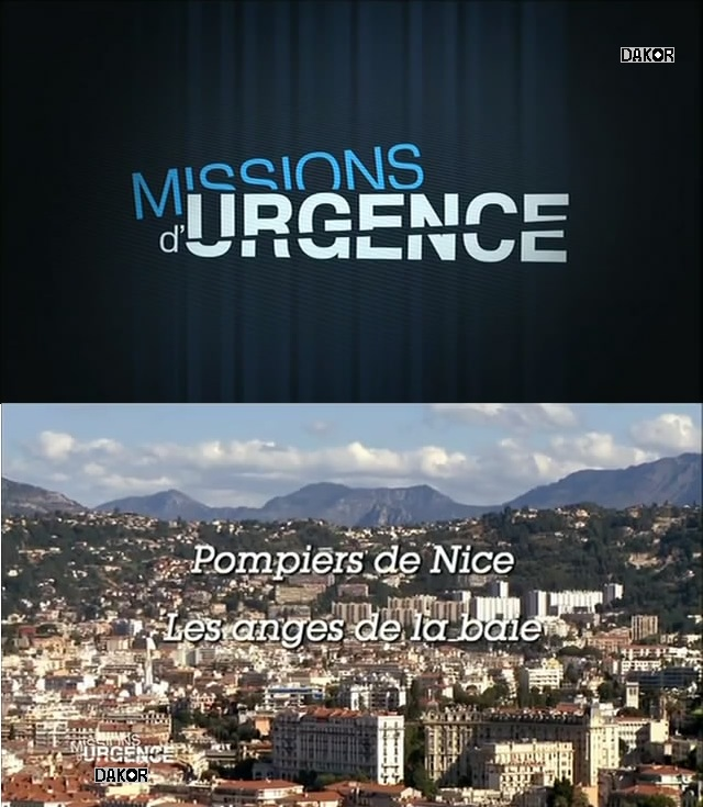 Missions d'urgence: Pompiers de Nice, les anges de la baie [TVRIP]