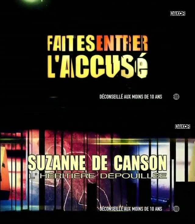 Faites entrer l'accusé: Suzanne de Canson, l'héritière dépouillée - 11/11/2012 [TVRIP]