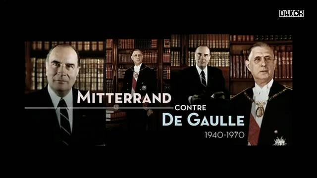 Mitterrand contre De Gaulle - 1940-1970 - 21.11.2012 [TVRIP]