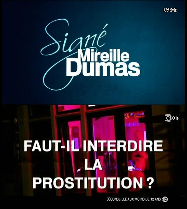 Signé Mireille Dumas - Faut-il interdire la prostitution ? 26.11.2012 [TVRIP]