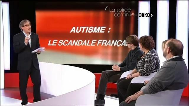 La soirée continue - Autisme: le scandale Français - 27.11.2012 [TVRIP]