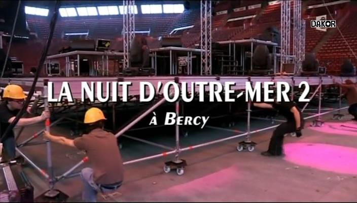 La nuit d'outre-mer 2 - Bercy 2012 [TVRIP]