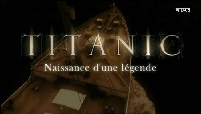 Titanic, naissance d'une légende [TVRIP]