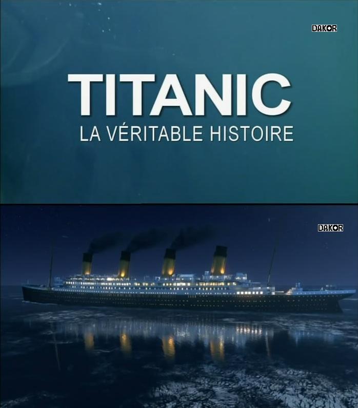 Titanic : la véritable histoire [TVRIP]