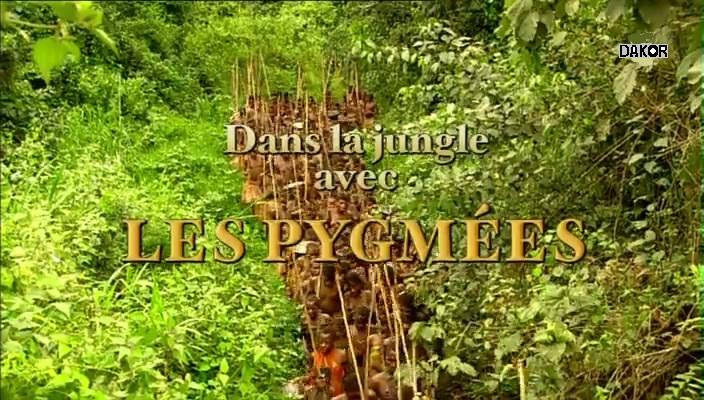 Dans la jungle avec les pygmées [TVRIP]