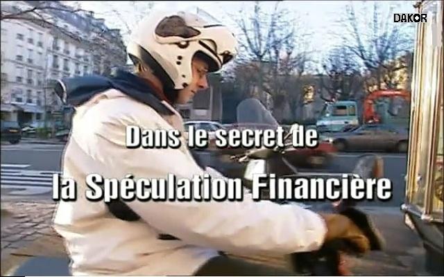 Dans le secret de la spéculation financière [TVRIP]