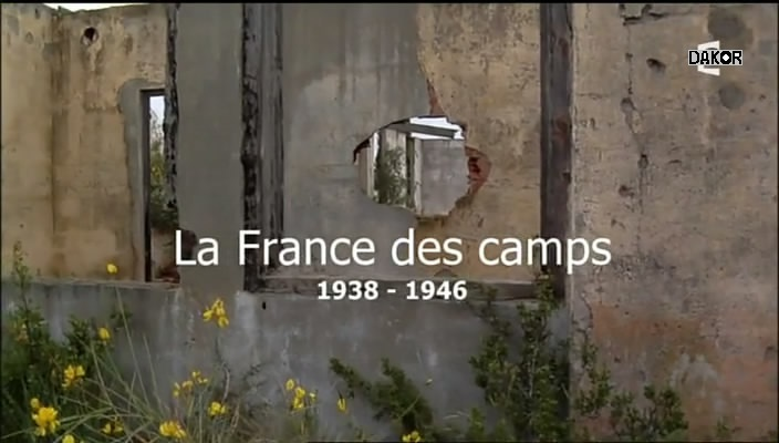 La France des camps, 1938-1946 [TVRIP]