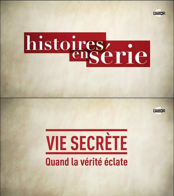 Histoires en série - Vie secrète : quand la vérité éclate - 04/12/2012 [TVRIP]