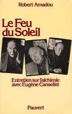 Le Feu du Soleil (Robert Amadou & Eugène Canseliet) 1212091011353850010644472
