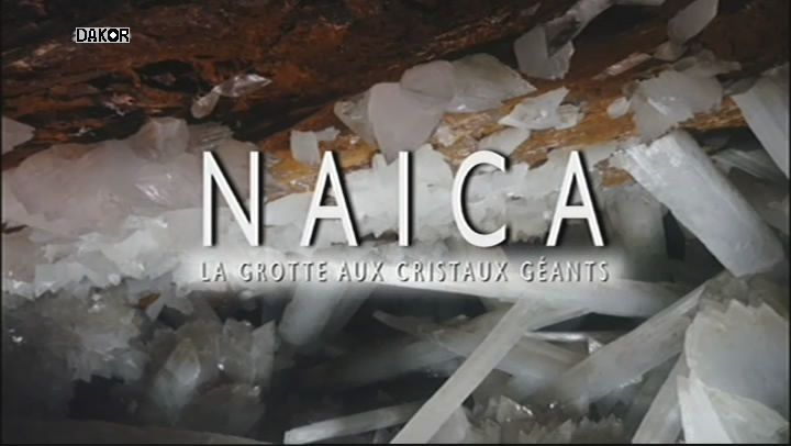 Naïca, la grotte aux cristaux géants [TVRIP]