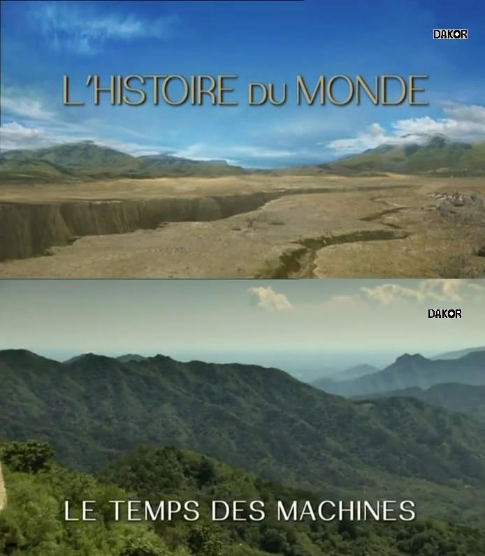 L'histoire du monde :  Le temps des machines [TVRIP]