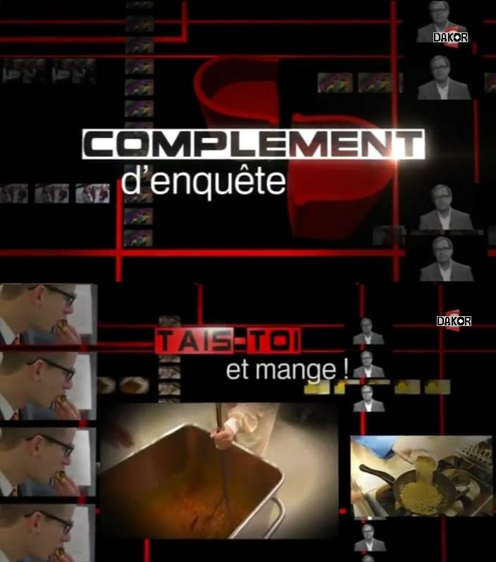 Complément d'enquête - Tais-toi et mange ! - 13/12/2012 [TVRIP]