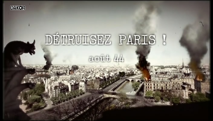 Détruisez Paris - Aout 44 [TVRIP]