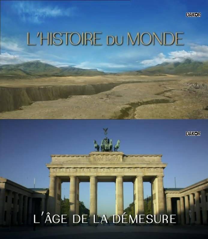 L'histoire du monde :  L'âge de la démesure [TVRIP]