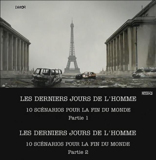 Les derniers jours de l'homme - 10 scénarios pour la fin du monde [2/2][TVRIP]