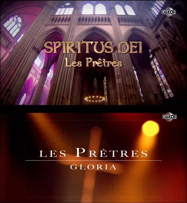 Les Prêtres : Spiritus Dei + Gloria en concert [TVRIP]