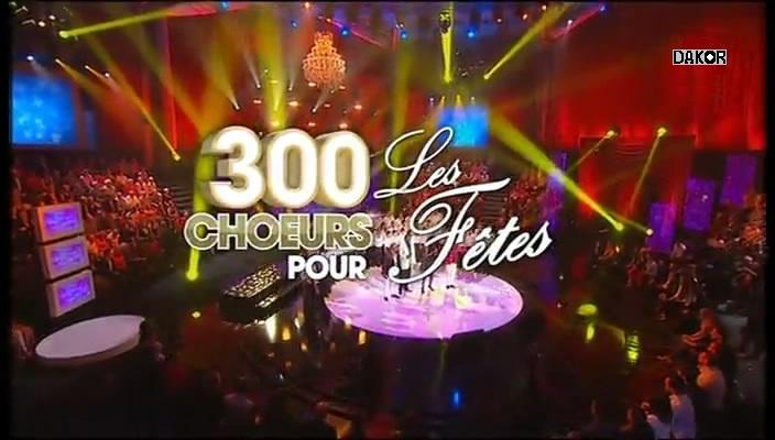 300 choeurs pour les fêtes - Les artistes font leur show - 25.12.2012 [TVRIP]