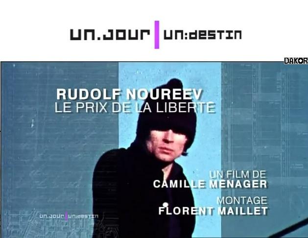 Un jour, un destin - Rudolf Noureev, le prix de la liberté - 26/12/2012 [TVRIP]