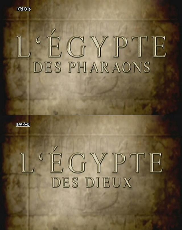 L'Egypte des pharaons - L'Egypte des dieux [2/2] [TVRIP]