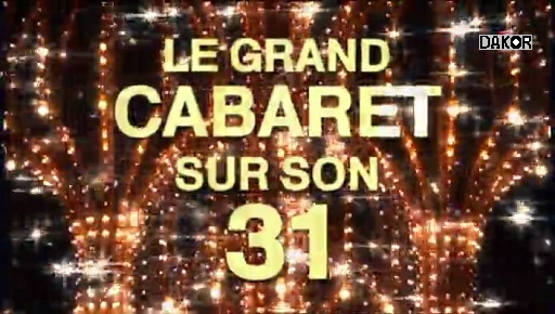 Le plus grand cabaret du monde sur son 31 - 31/12/2012 [TVRIP]