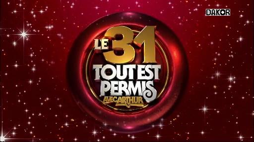 Le 31, tout est permis avec Arthur - 31/12/2012 [HDTV]
