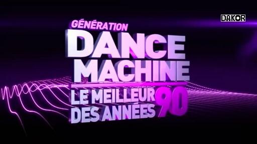 Génération Dance Machine: Le meilleur des années 90 [TVRIP]