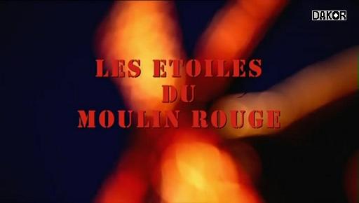 Les étoiles du Moulin Rouge [TVRIP]