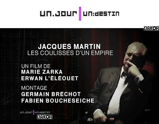 Un jour, un destin - Jacques Martin, les coulisses d'un empire - 02/01/2013 [TVRIP]