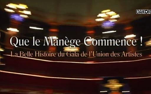 Que le Manège commence ! - La belle histoire du Gala de l'Union des artistes - 03/01/2013 [TVRIP]