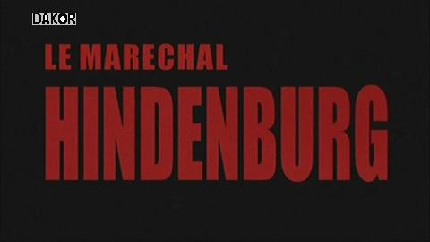Le maréchal Hindenburg [TVRIP]