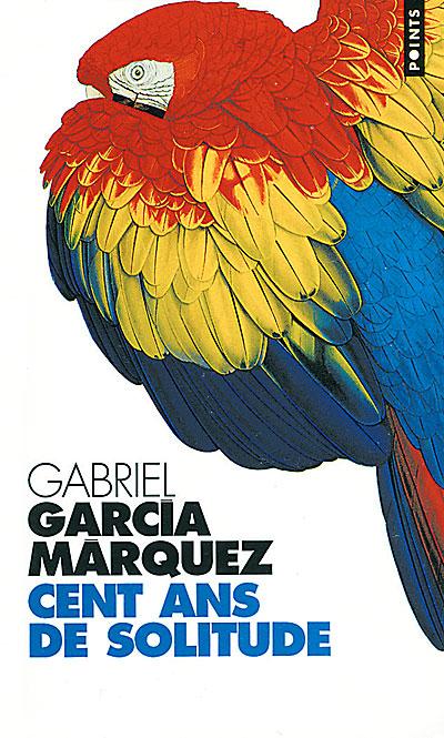 Cent ans de solitude, Gabriel Garcia Marquez