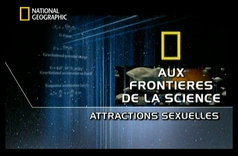 L'Attraction Sexuelle - Aux Frontières De La Science National Geographic