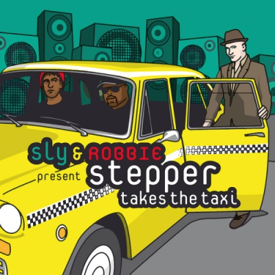 Sly & Robbie – Stepper Takes The Taxi