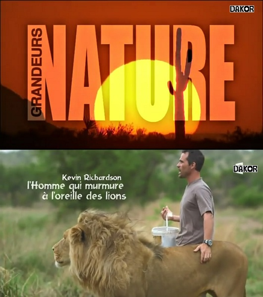 grandeurs nature kevin richardson l 39 homme qui murmure l 39 oreille des lions film complet en. Black Bedroom Furniture Sets. Home Design Ideas
