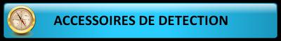 Les Accessoires de Détection.