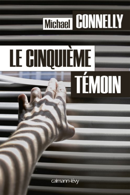 le Cinquieme Temoin - Michael Connelly